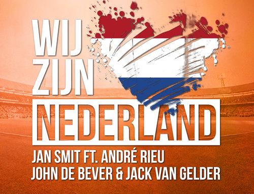 Wij Zijn Nederland nieuwe Oranje-single van Jan Smit, André Rieu, John De Bever & Jack van Gelder